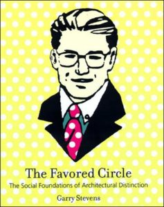 The Favored Circle The Social Foundations of Architectural Distinction By Garry Stevens